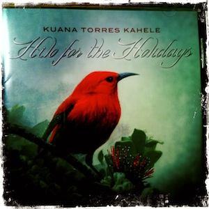 kuana torres kahele, hilo for the holidays, jason poole, accidental hawaiian crooner, hawaiian music, molokai, halawa valley,